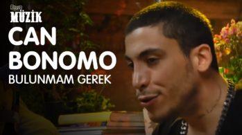 Can Bonomo – Bulunmam Gerek Şarkı Sözleri / Klip İzle / Dinle