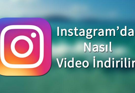 Instagram'dan Video ve Fotoğraf Nasıl İndirilir?