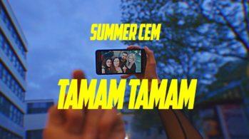 Summer Cem -TAMAM TAMAM Türkçe Çevirisi / Sözleri / İzle