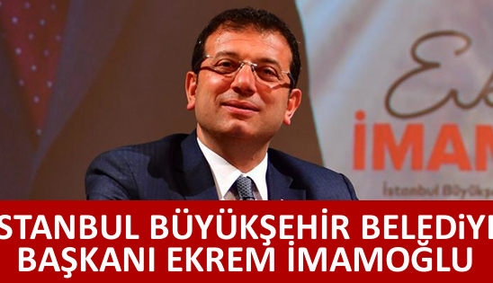İstanbul Büyükşehir Belediye Başkanı Ekrem İmamoğlu Oldu!